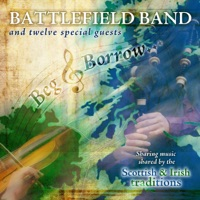 Beg & Borrow by Battlefield Band & Twelve Special Guests on Apple Music