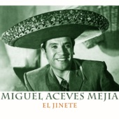 Miguel Aceves Mejía - El Jinete