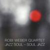 Robi Weber Quartet - Jazz Soul - Soul Jazz artwork