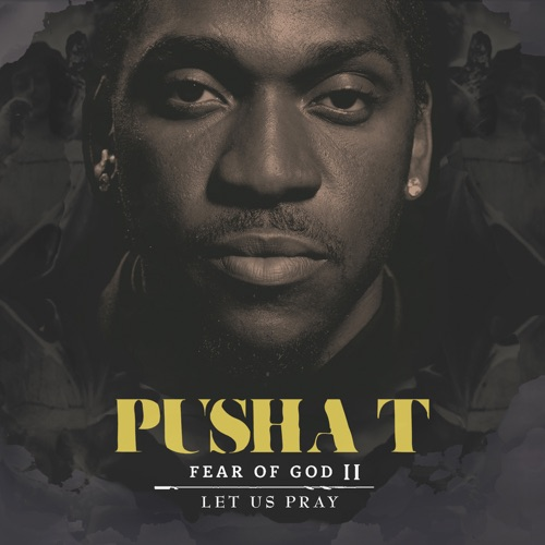 Pusha T - Fear of God II