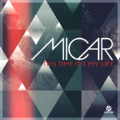 This Time It's My Life (Extended Club Mix) - Micar