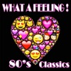 What a Feeling! 80's Classics