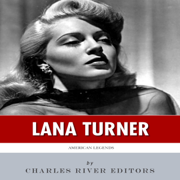 American Legends: The Life of Lana Turner (Unabridged)