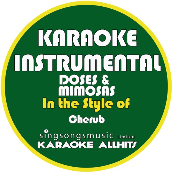 Doses & Mimosas (In the Style of Cherub) [Karaoke Instrumental Version] - Single