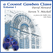 A Covent Garden Class (Solo Piano Music for Ballet Class) - Steven Mitchell - Steven Mitchell