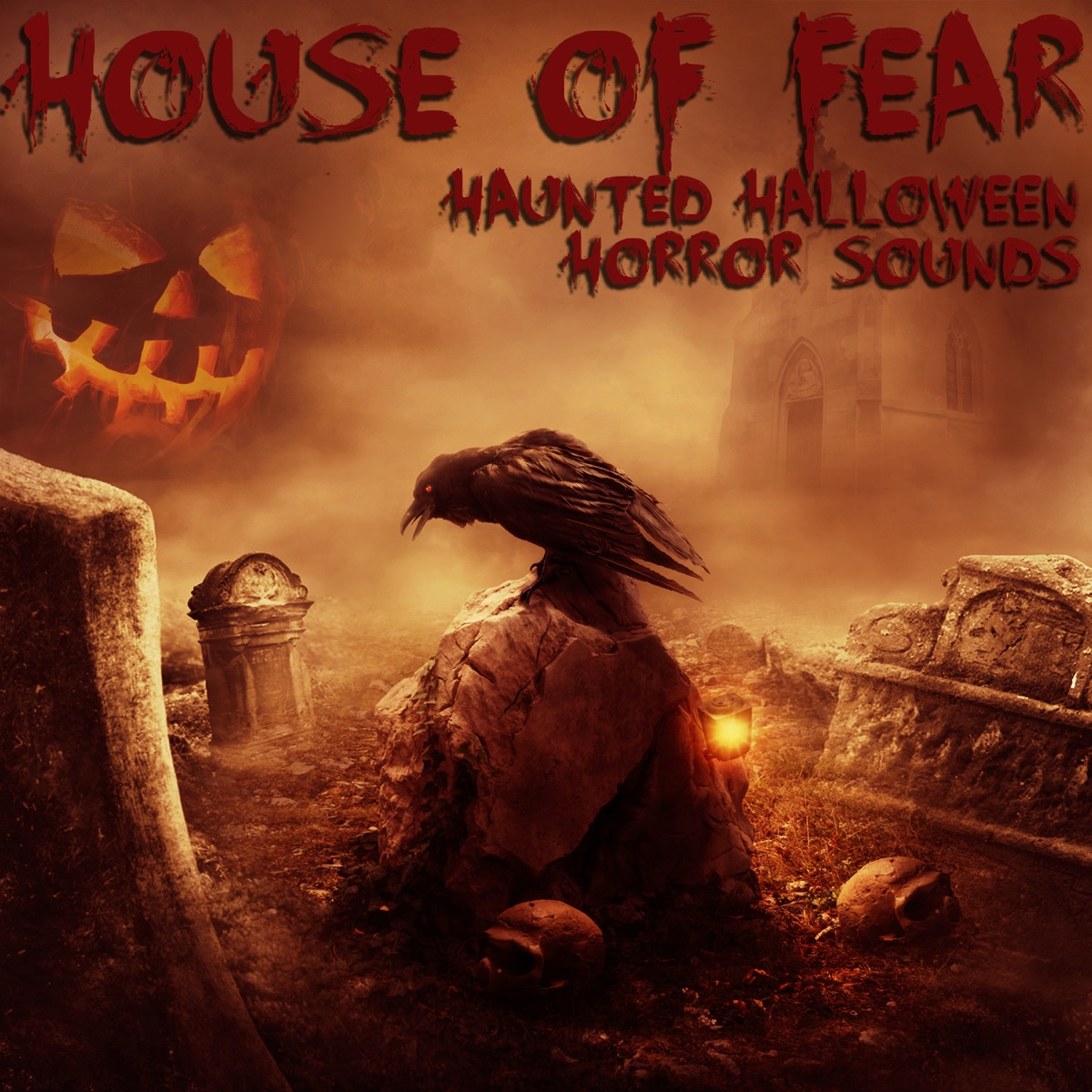 House of Fear: Haunted Halloween Horror Sounds Album Cover by