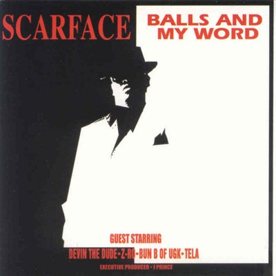 Balls and My Word (Amended) - Scarface