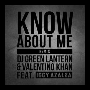 Know About Me (feat. Iggy Azalea) [Remix] - Single Mp3 Download