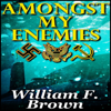 William F. Brown - Amongst My Enemies: A Cold-War Thriller (Unabridged) artwork