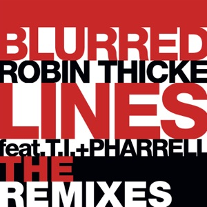 Blurred Lines (feat. T.I. & Pharrell Williams) [The Remixes] - Single Mp3 Download