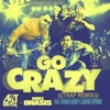 Go Crazy (feat. Fatman Scoop, Clinton Sparks) - Single, DJ Art Beatz & Ariez Onasis