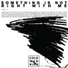 Something Is Not Right With Me - Single, Cold War Kids