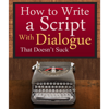 Michael Rogan - How to Write a Script With Dialogue that Doesn't Suck (ScriptBully Book Series) (Unabridged)  artwork