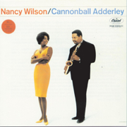 Nancy Wilson & Cannonball Adderley - Cannonball Adderley & Nancy Wilson - Cannonball Adderley & Nancy Wilson