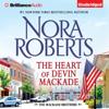 The Heart of Devin MacKade: The MacKade Brothers, Book 3 (Unabridged) - Nora Roberts