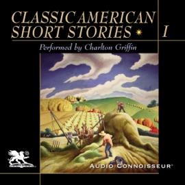 Classic American Short Stories, Volume 1 (Unabridged) - William Faulkner, Thomas Wolfe, Edith Wharton & More mp3 listen download
