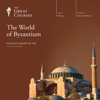 The World of Byzantium - Kenneth W. Harl & The Great Courses