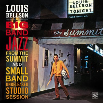 Louis Bellson. Big Band Jazz from the Summit and Small Band Unreleased Studio Session (feat. Conte Candoli, Joe Maini, Bill Perkins, Frank Rosolino & Lou Levy) - Louie Bellson