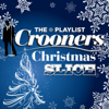 The Playlist: Crooners Christmas Slice - Various Artists