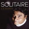Solitaire - A. R. Rahman