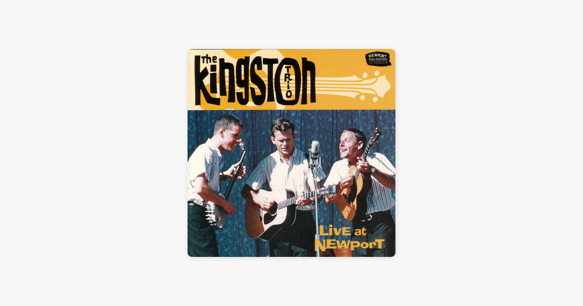 Live At Newport 1959 By The Kingston Trio On Apple Music