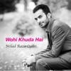 Wohi Khuda Hai