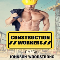 Omega: Construction Workers (Unabridged)