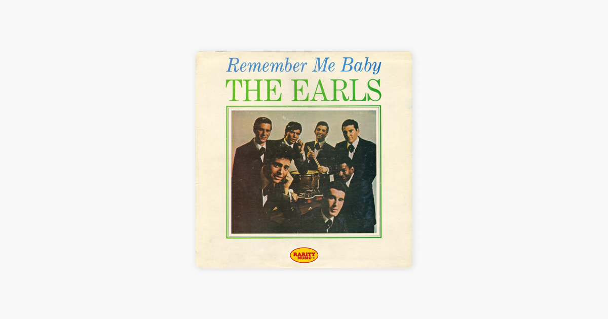 ‎Remember Me Baby by The Earls