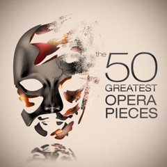 The 50 Greatest Opera Pieces