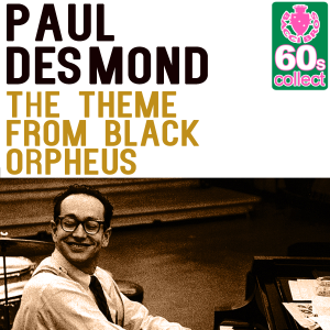 Paul Desmond - The Theme from Black Orpheus (Remastered)
