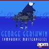 George Gershwin: Symphonic Masterpieces