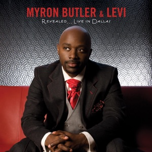 Myron Butler & Levi - I Just Can't Live feat. Kirk Franklin [Live]