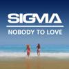 Sigma - Nobody To Love (Radio Edit) artwork