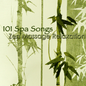 101 Spa Songs Zen Massage Relaxation – Chillax Amazing New Age Music