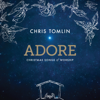 Adore: Christmas Songs of Worship (Live) - Chris Tomlin