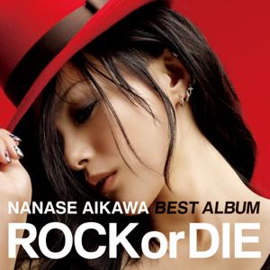 "相川七瀬 - NANASE AIKAWA BEST ALBUM ""ROCK or DIE"""