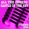 All the Chords: Castle in the Sky, Vol. 1