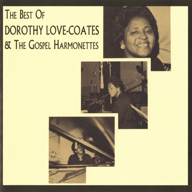 The Best Of Dorothy Love Coates And Original Gospel Harmonettes By On Apple Music
