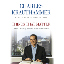 Things That Matter: Three Decades of Passions, Pastimes and Politics (Unabridged) audiobook