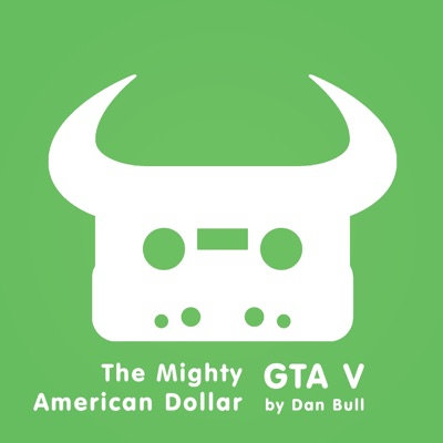 Grand Theft Auto V: The Mighty American Dollar - EP - Dan Bull