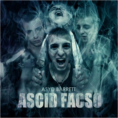 Ascid Facso - Asyd Barrett