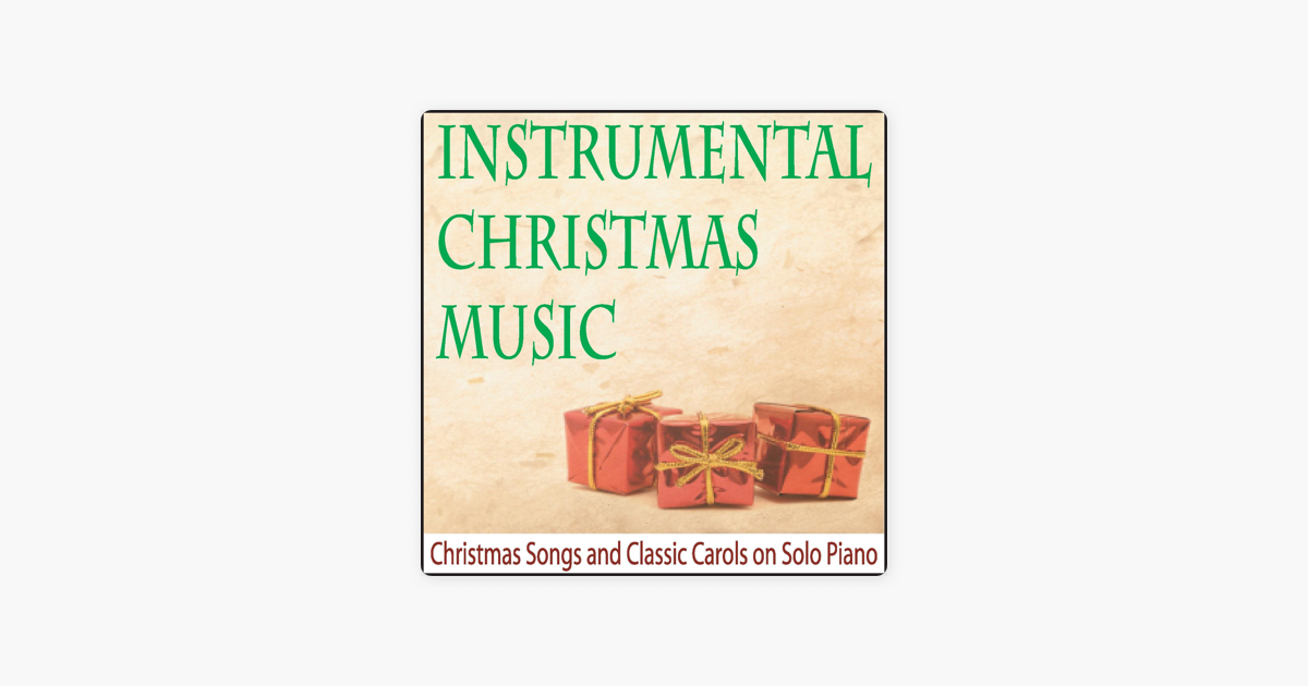 Instrumental Christmas Music: Christmas Songs and Classic Carols On ...