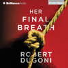 Robert Dugoni - Her Final Breath: The Tracy Crosswhite Series, Book 2 (Unabridged) artwork