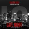 Late Night (feat. Freddie Gibbs & J. Stone) - Single, Kaizer Sose