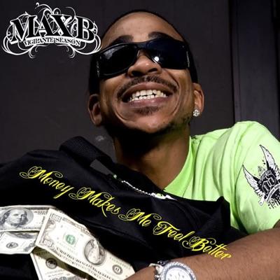 Money Makes Me Feel Better - Single - Max B