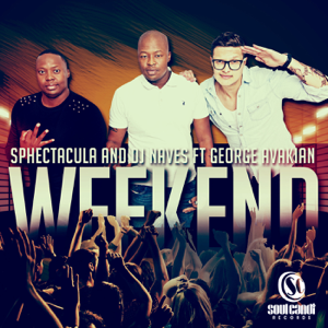 Sphectacula & DJ Naves - Weekend feat. George Avakian
