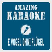 E Vogel ohni Flügel (Karaoke Version) [Originally Performed By Peter Reber]