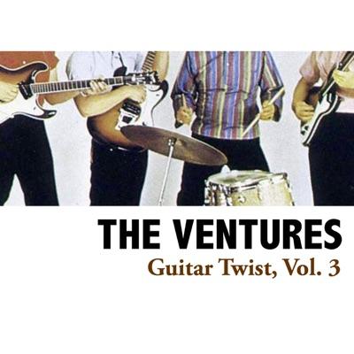 Guitar Twist, Vol. 3 - The Ventures