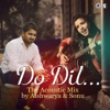 Do Dil Acoustic Mix Single