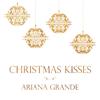 Christmas Kisses - EP - Ariana Grande